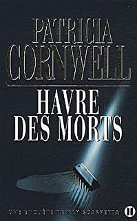 [Kay Scarpetta] : Havre des morts, Cornwell, Patricia