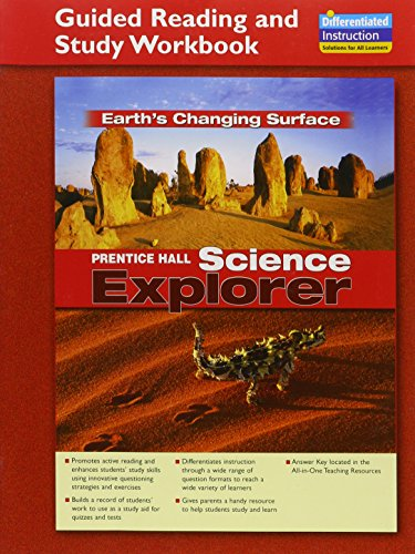 Prentice Hall Science Explorer: Earths Changing Surface (Guided Reading And Study Workbook)