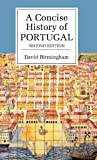 A Concise History of Portugal, David Birmingham, 0521830044