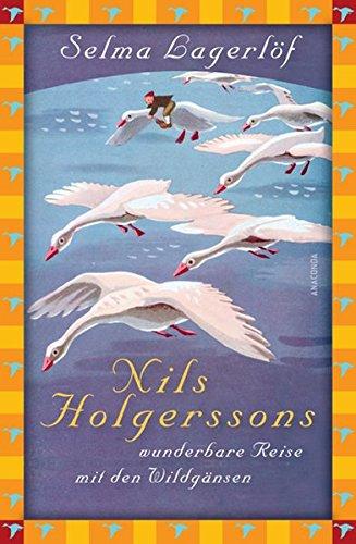 Nils Holgerssons wunderbare Reise mit den Wildgänsen (Anaconda Kinderbuchklassiker) Gebundenes Buch – 31. März 2011 Selma Lagerlöf 3866476159 NU-LBR-00902784 JUVENILE FICTION / Classics