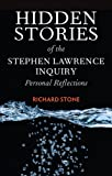 The Stephen Lawrence Inquiry and Racism in the Police : Hidden Stories from an Inquiry Undermined, Stone, Richard, 1447308484