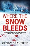 Where the Snow Bleeds: A compelling crime thriller