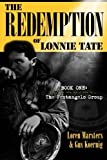 img - for The Redemption of Lonnie Tate: Book One:The Pentangelo Group (Volume 1) book / textbook / text book