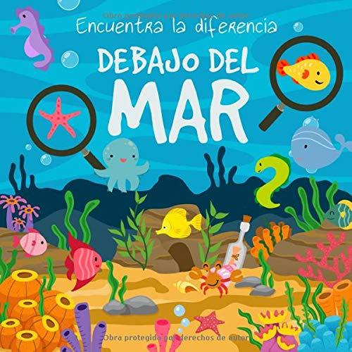 Encuentra la diferencia - Debajo Del Mar!: Divertido libro de rompecabezas para niños de 3 a 6 años por Libros Webber