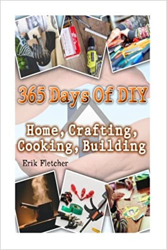 365 Days Of Diy Home Crafting Cooking Building Diy Projects