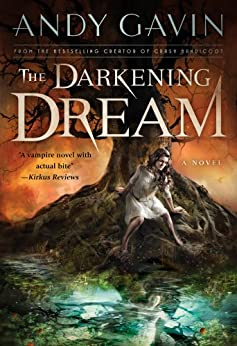 The Darkening Dream (Twilight of the Ancients Book 1) by [Gavin, Andy]