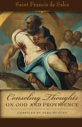 Consoling Thoughts On God and Providence (Consoling Thoughts of St. Francis De ()