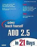 Sams Teach Yourself ADO 2.5 in 21 Days