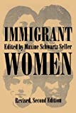 Immigrant Women: Revised, Second Edition