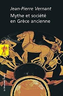 Mythe et société en Grèce ancienne par Vernant