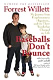Baseballs Don't Bounce: My Journey From Hopelessness to Happiness… and The Three Words That Changed My Life