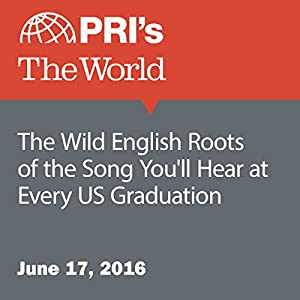 The Wild English Roots of the Song You'll Hear at Every US Graduation