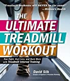 The Ultimate Treadmill Workout: Run Right, Hurt Less, and Burn More with Treadmill Interval Training by David Siik (2015-12-16)