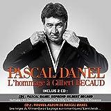 Pascal Danel: l'Hommage a Gilbert Becaud