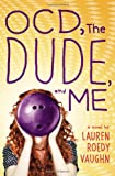 OCD, the Dude, and Me, Lauren Roedy Vaughn, 0803738439
