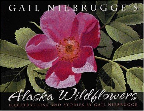 Download Gail Niebrugge's Alaska Wildflowers: An Artist's J ebook