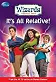 Wizards of Waverly Place #1: Its All Relative!