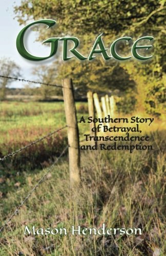 Grace: A Southern Story of Betrayal, Transcendence and Redemption