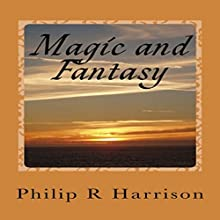 Magic and Fantasy Audiobook by Philip Harrison Narrated by Jordan Scherer