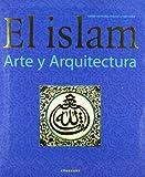 El Islam: Arte Y Cultura (Spanish Edition)