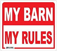 My Barn My Rules Large All Weather Sign