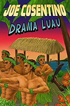 Drama Luau: A Nicky and Noah Mystery (Nicky and Noah Mysteries Book 4) by [Cosentino, Joe]