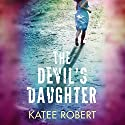 The Devil's Daughter: Hidden Sins, Book 1 Audiobook by Katee Robert Narrated by Carly Robins