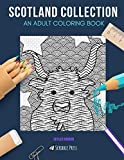 SCOTLAND COLLECTION: AN ADULT COLORING BOOK: Edinburgh, Glasgow, Scotland - 3 Coloring Books In 1