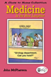 Close to Home: Medicine Is the Best Laughter: A Close to Home Collection