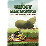 The Ghost and Max Monroe, Case #2: The Missing Zucchini