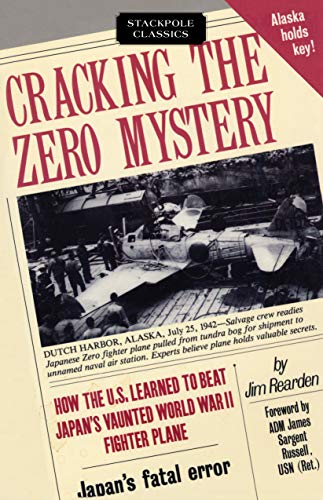 (Cracking the Zero Mystery: How the U.S. Learned to Beat Japan's Vaunted WWII Fighter Plane)