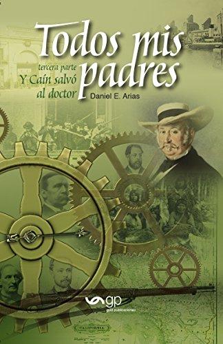 Todos mis padres - Y Cain salvo al doctor (tercera parte) (Spanish Edition