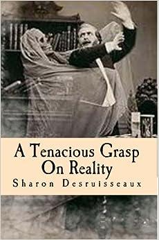 A Tenacious Grasp On Reality
