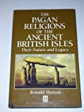 The Pagan Religions of the Ancient British Isles : Their Nature and Legacy, Hutton, Ronald, 0631172882