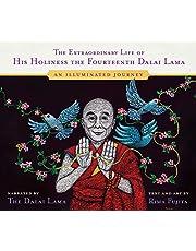 The Extraordinary Life of His Holiness the Fourteenth Dalai Lama: An Illuminated Journey