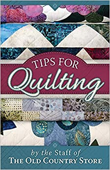 Book Tips for Quilting by The Staff Of The Old Coun (2013-11-05)