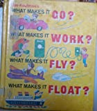 Joe Kaufman's What Makes It Go? What Makes It Work? What Makes It Fly? What Makes It Float?