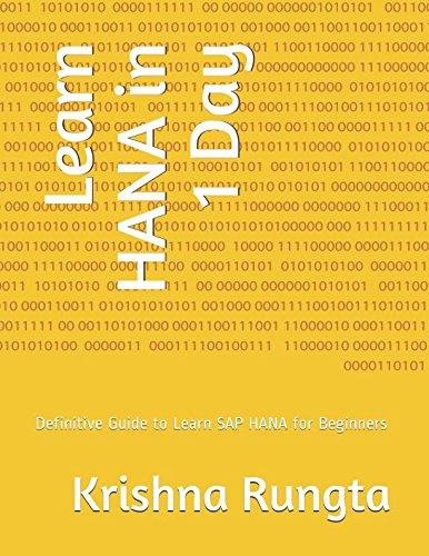 Learn HANA in 1 Day: Definitive Guide to Learn SAP HANA for
