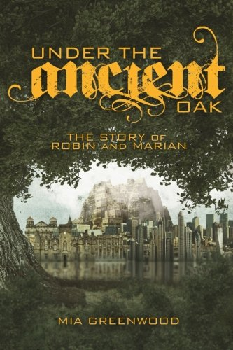 Under the Ancient Oak: The Story of Robin and Marian