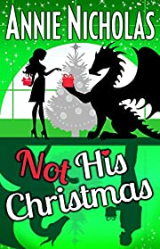 Not His Christmas: Dragon Shifter Romance (Not This Series)