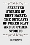 img - for Selected Stories of Bret Harte: The Outcasts of Poker Flat and 20 Other Stories book / textbook / text book