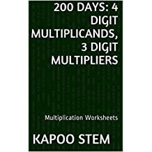 200 Multiplication Worksheets with 4-Digit Multiplicands, 3-Digit Multipliers: Math Practice Workbook (200 Days Math Multiplication Series 11)