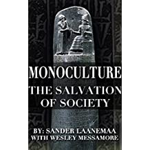 MonoCulture: The Salvation of Society