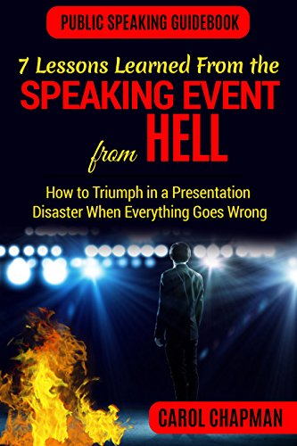 7 Lessons Learned From the Speaking Event From Hell: How to