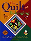 Front cover for the book The Quilt of Belonging: Stitching Together the Stories of a Nation by Janice Weaver