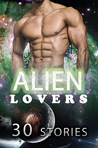 Alien Lovers (30 Stories)