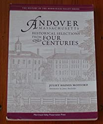 Andover Massachusetts: Historical Selections From Four Centuries