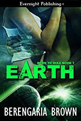 Earth (Born to Rule Book 1)