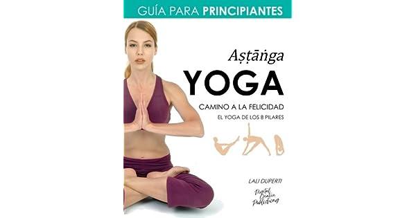 Amazon.com: Yoga. Camino a la felicidad. Guía para ...