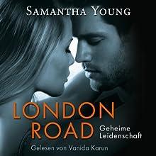 London Road: Geheime Leidenschaft Hörbuch von Samantha Young Gesprochen von: Vanida Karun